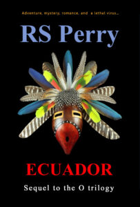 RS Perry book cover Ecuador Jim Johnson novels chasing the greatest killer virus of all time in a race to stop the pandemic